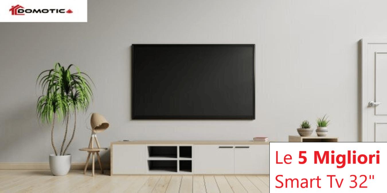 Migliori Smart TV 32 pollici del 2020 - Guida all'acquisto